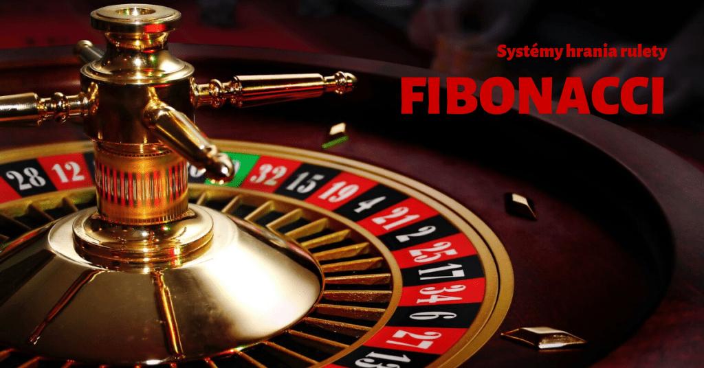 Systémy hrania online ruleta - Fibonacciho stratégia
