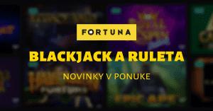 Fortuna Casino novinky v ponuke - blackjack a ruleta