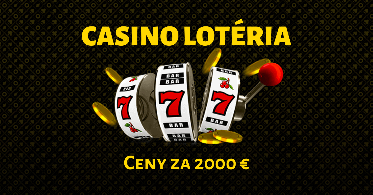 Fortuna Casino - Casino lotéria 2000 €