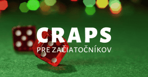 Online craps - základné pravidlá a informácie
