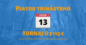 Tipsport Kasíno - turnaj piatok trinásteho
