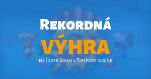 Tipsport kasíno automat Joker Boom rekordná výhra
