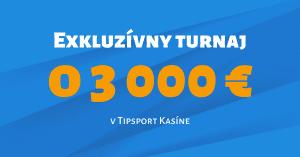 Exkluzívny turnaj o 3000 € v Tipsport Kasíno