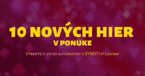 10 nových automatov - SynotTIP Casino