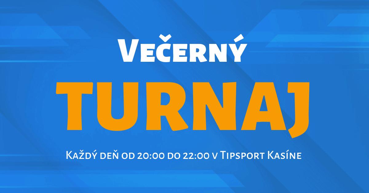 Večerný turnaj v Tipsport Kasíno
