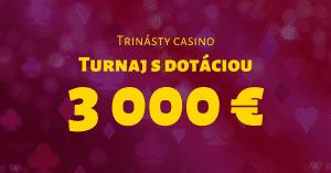 Nezmeškajte trinásty kasíno turnaj o 3000 € v SynotTIP Casino