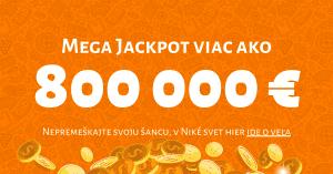 MEGA JACKPOT v Niké Svet hier už má viac ako 800-tisíc €