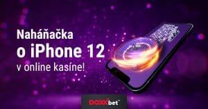 Naháňačka o iPhone 12 v DOXXbet Kasíno