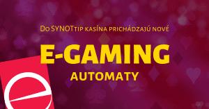 Nové E-Gaming automaty v SYNOTtip Casino