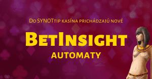 Nové BetInsight automaty v SYNOTtip Casino