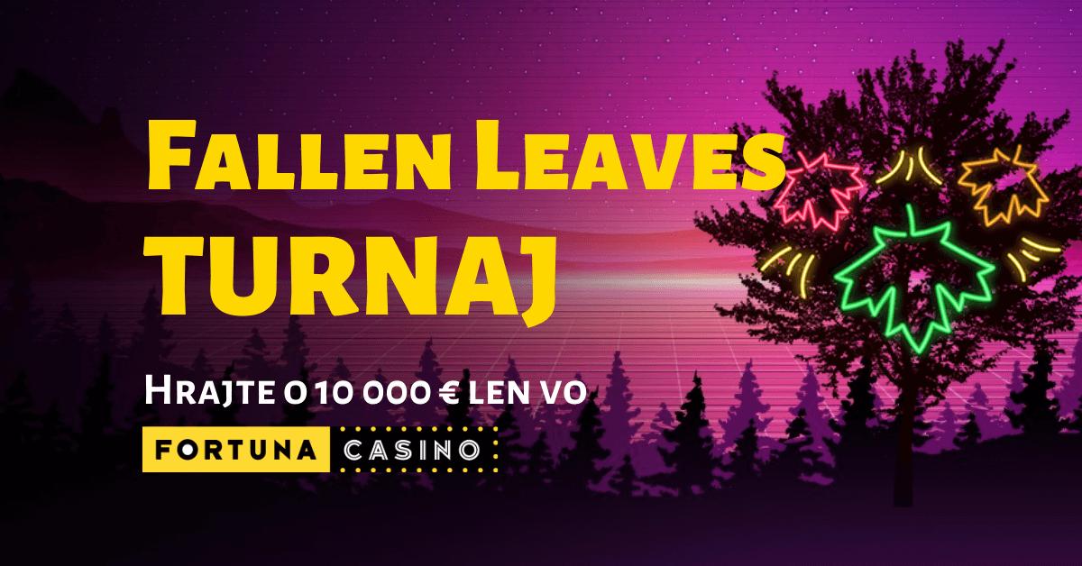 Hrajte jesenný Fallen Leaves turnaj o 10-tisíc eur vo Fortuna Casino