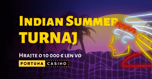 Summer Indian turnaj vo Fortuna Casino